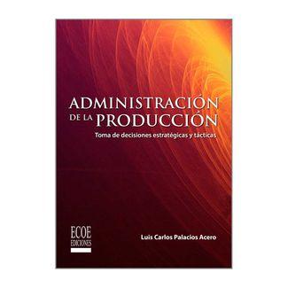 administracion-de-la-produccion-toma-de-decisiones-estrategicas-y-tacticas-9789587717532