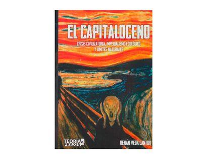 el-capitaloceno-crisis-civilizatoria-imperialismo-ecologico-y-limites-naturales-9789585656512