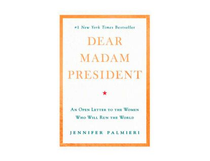 dear-madam-president-an-open-letter-to-the-women-who-will-run-the-world-9781538713457
