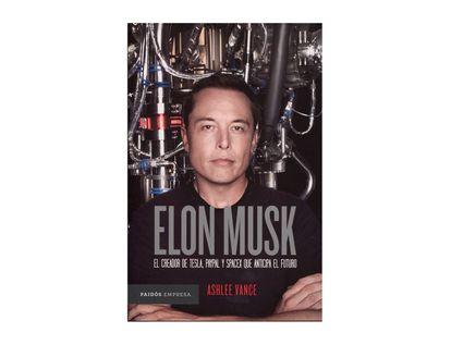 elon-musk-el-creador-de-tesla-paypal-y-spacex-que-anticipa-el-futuro-9789584259141