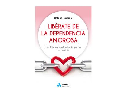liberate-de-la-dependencia-amorosa-9788497359184