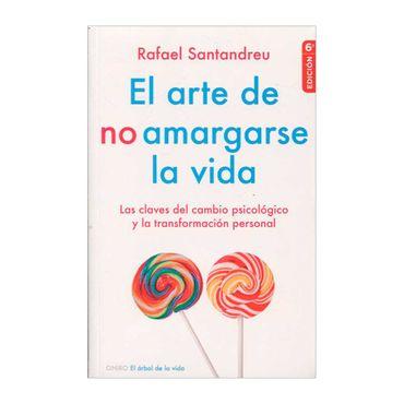 el-arte-de-no-amargarse-la-vida-9789584229649