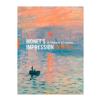 monet-s-impression-sunrise-the-biography-of-a-painting-9780300210880