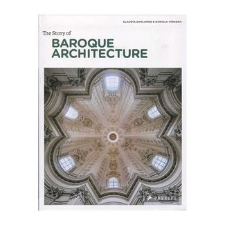 the-story-of-baroque-architecture-9783791345956