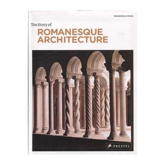 the-story-of-romanesque-architecture-9783791346304