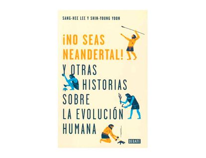 -no-seas-neandertal--9789585446373