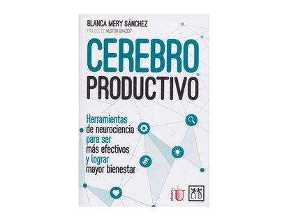 cerebro-productivo-herramientas-de-neurociencia-para-ser-efectivos-y-lograr-mayor-bienestar-9789585972742