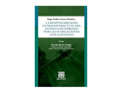 la-responsabilidad-extracontractual-del-estado-colombiano-por-las-fumigaciones-con-glifosato-9789587910636