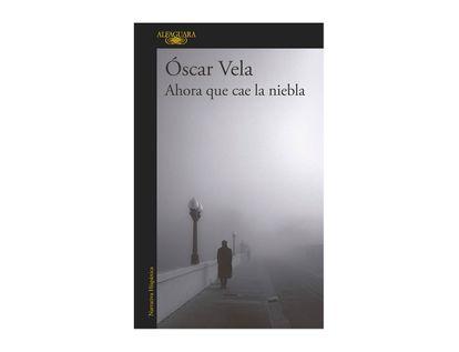 ahora-que-cae-la-niebla-9789585496651
