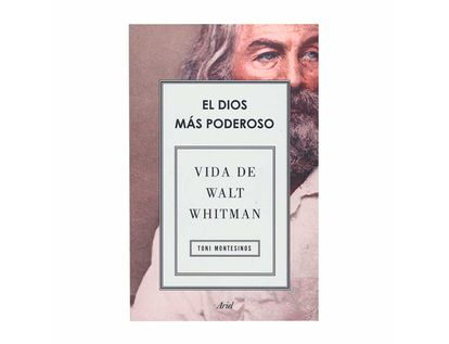 el-dios-mas-poderoso-vida-de-walt-whitman-9789584281487