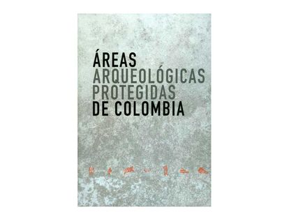 areas-arquealogicas-protegidas-de-colombia-9789588852638