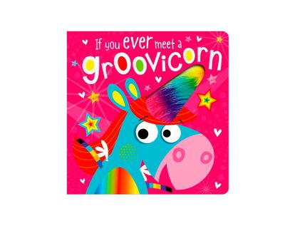 if-you-ever-meet-a-groovicorn-9781788432276
