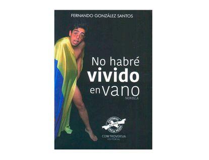 no-habre-vivido-en-vano-9789580614210