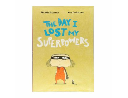 the-day-i-lost-my-superpowers-9781592701445
