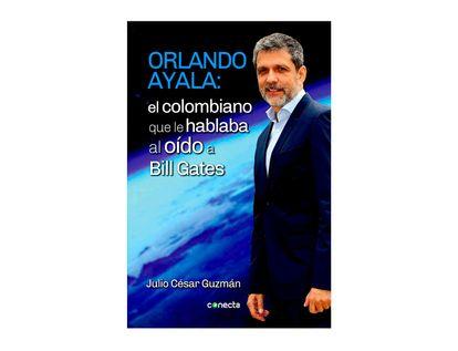 orlando-ayala-el-colombiano-que-le-hablaba-al-oido-a-bill-gates-9789588821719