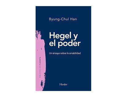hegel-y-el-poder-un-ensayo-sobre-la-amabilidad-9788425441035
