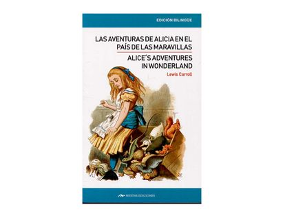 las-aventuras-de-alicia-en-el-pais-de-las-maravillas-alice-s-adventures-in-wonderland-9788417782009