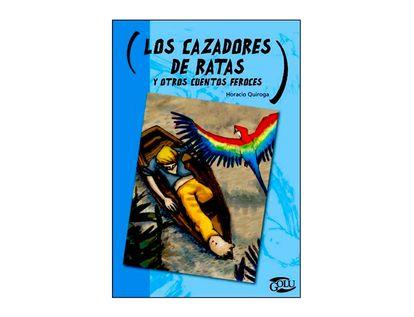 los-cazadores-de-ratas-y-otros-cuentos-feroces-9789580012191