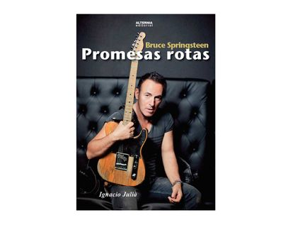 bruce-springsteen-promesas-rotas-9788461755073