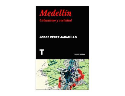 medellin-urbanismo-y-sociedad-9789583202629