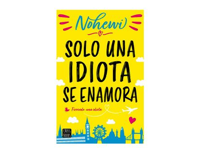 solo-una-idiota-se-enamora-9789584283054