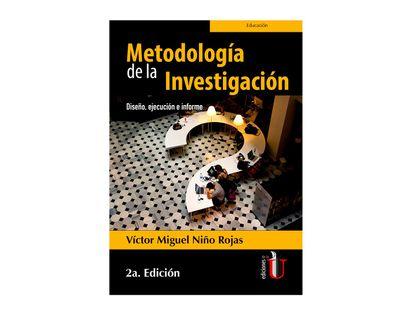 metodologia-de-la-investigacion-2a-edicion-diseno-ejecucion-e-informe-9789587920758
