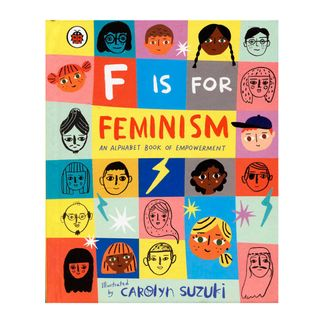 f-is-for-feminism-an-alphabet-book-of-empowerment-9780241387894