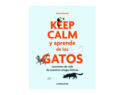 keep-the-calm-y-aprende-de-los-gatos-9788499175522
