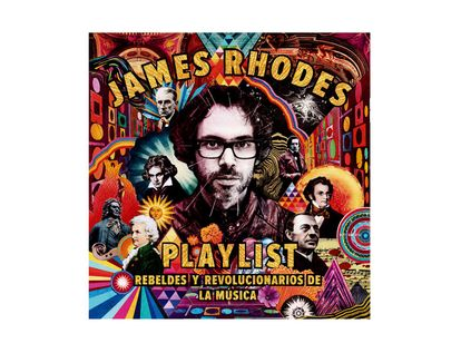 james-rhodes-playlist-rebeldes-y-revolucionarios-de-la-musica-9788408209874
