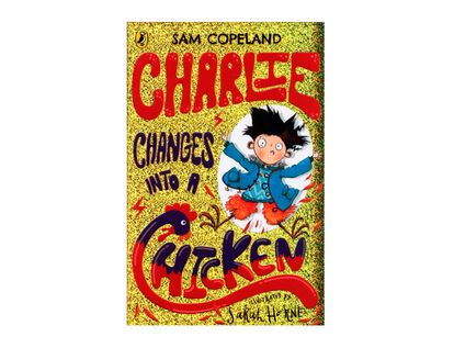 charlie-changes-into-a-chicken-9780241346211