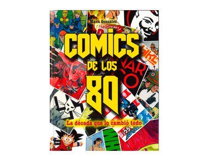comics-de-los-80-la-decada-que-lo-cambio-todo-9788494826863