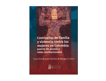 comisarias-de-familia-y-violencia-contra-las-mujeres-en-colombia-puerta-de-acceso-y-retos-institucionales-9789585445437