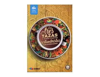 las-tres-tazas-y-otros-cuentos-costumbristas-colombianos-1-9789585594036