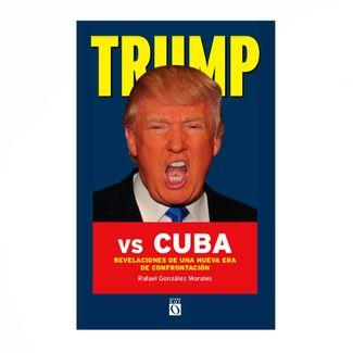 trump-vs-cuba-revelaciones-de-una-nueva-era-de-confrontacion-9781925756593
