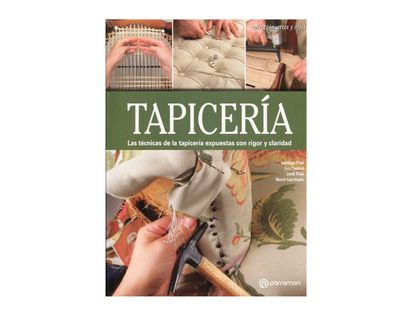 tapiceria-las-tecnicas-de-la-tapiceria-expuestas-con-rigor-y-claridad-9788434214163