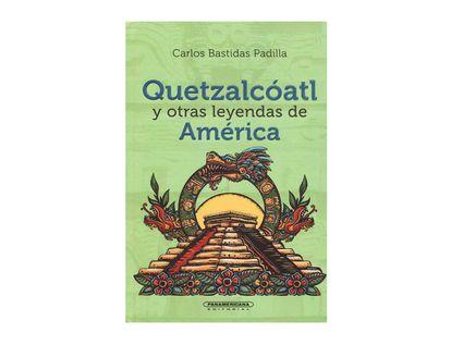quetzalcoatl-y-otras-leyendas-de-america-9789583060281