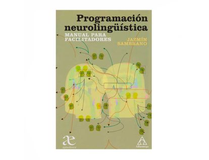 programacion-neurolinguistica-manual-para-facilitadores-9789587786293