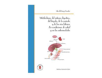 metabolismo-del-sistema-digestivo-del-higado-de-la-vesicula-y-de-las-vias-biliares-en-condiciones-de-salud-y-en-las-enfermedades-9789587843460
