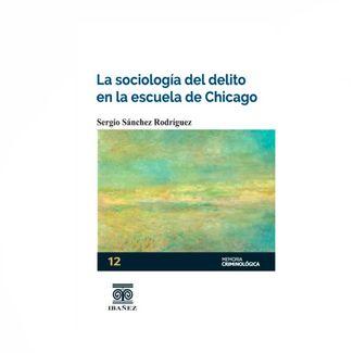 la-sociologia-del-delito-en-la-escuela-de-chicago-9789587911589