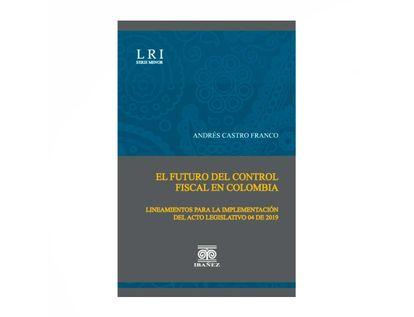 el-futuro-del-control-fiscal-en-colombia-9789587911831
