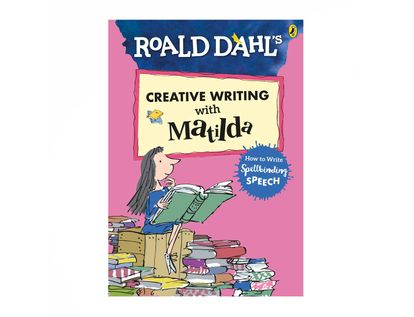 roald-dahl-s-creative-writing-with-matilda-how-to-write-spellbinding-speech-9780241384589