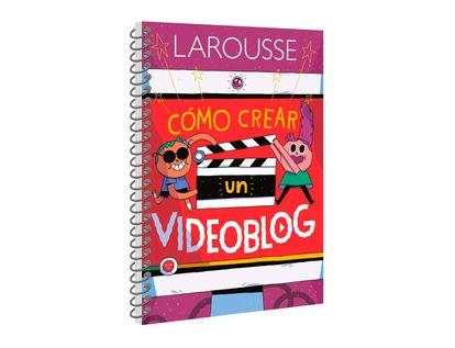 como-crear-un-videoblog-larousse-9786072121324
