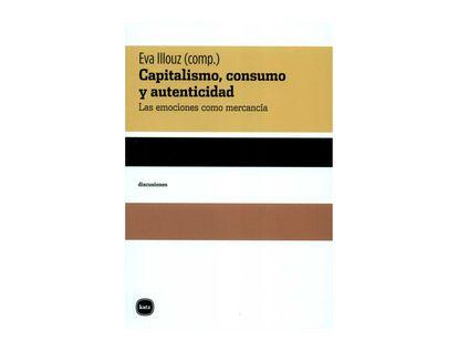 9788415917397-Capitalismo-consumo-y-autenticidad-las-emociones-como-mercancia