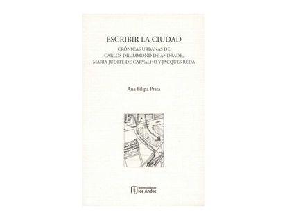 9789587745030-Escribir-la-ciudad-cronicas-urbanas-de-Carlos-Brummond-de-Andrade