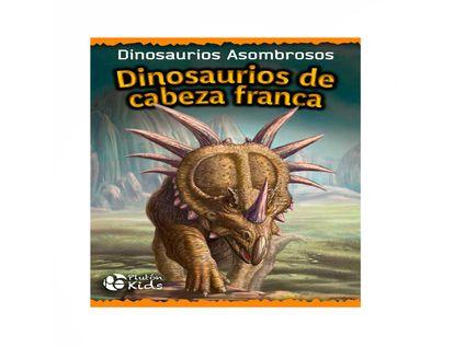 dinosaurios-de-cabeza-franca-dinosaurios-asombrosos-9788417477967