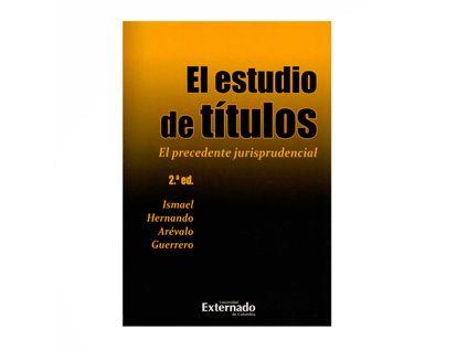 el-estudio-de-titulos-2a-edi-el-precedente-jurisprudencial-9789587901795