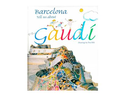 barcelona-tell-us-about-gaudi-9788489439290