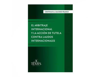 el-arbitraje-internacional-y-la-accion-de-tutela-contra-laudos-internacionales-9789583512575