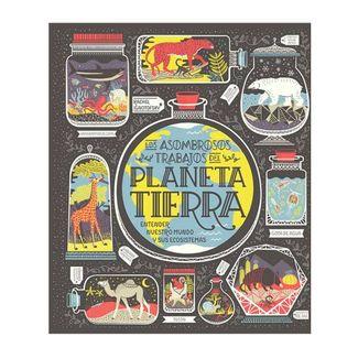 los-asombrosos-trabajos-del-planeta-tierra-9788417651794