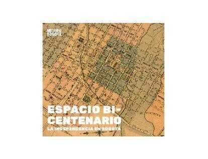 espacio-bicentenario-la-independencia-en-bogota-9789585207325